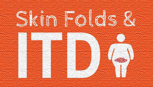 Skin Folds and ITD